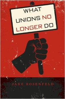 "Book cover of ""What Unions No Longer Do"""