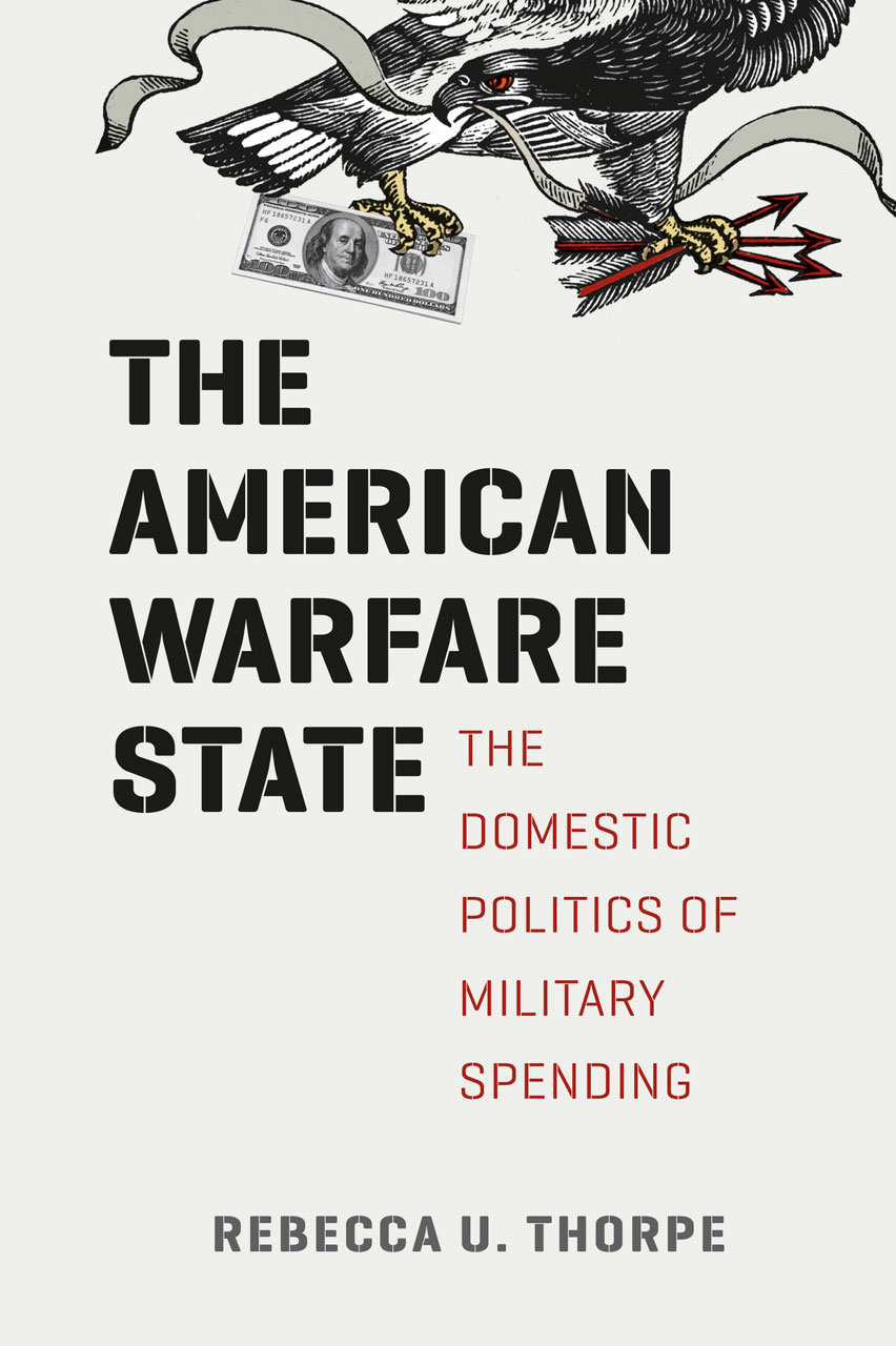 """The American Warfare State"" by University of Washington political scientist Rebecca Thorpe."