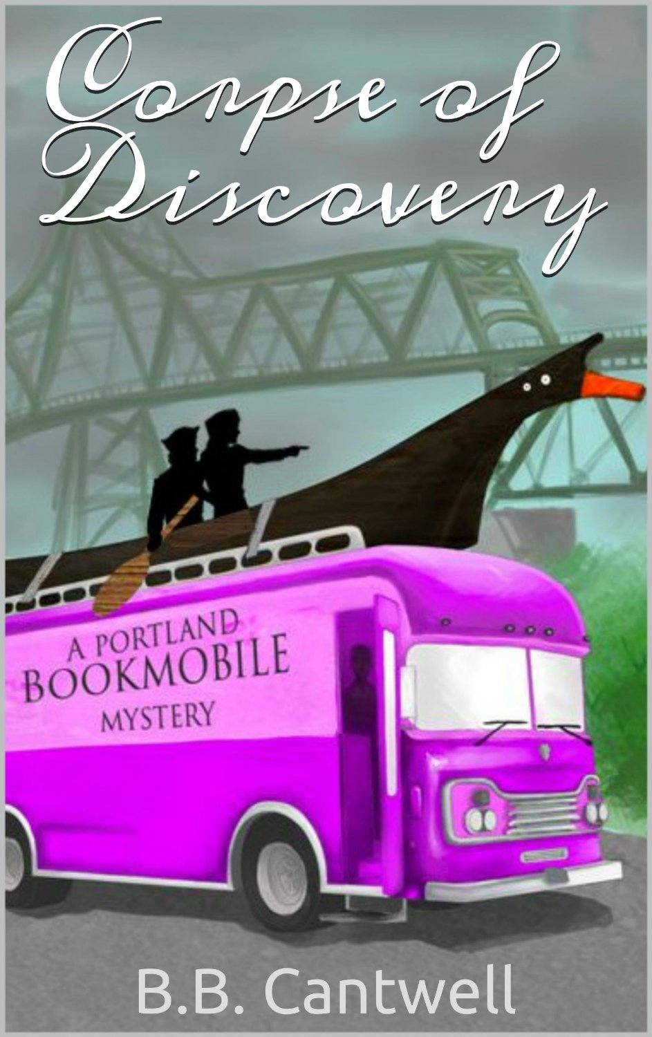 "Cover for the mystery book ""Corpse of Discovery."" UW Libraries staffer Barbara Cantwell writes these Portland Bookmobile Mysteries with her husband, Brian Cantwell, under the pen name B.B. Cantwell."