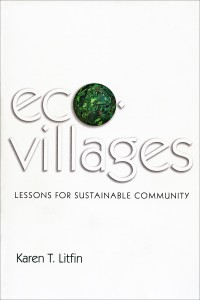 """Ecovillages: Lessons for Sustainable Community"" was published in December 2013 by Polity."