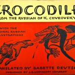 """Crocodile,"" by Kornei Chukovskii, illustrations by Nikolai Vladimirich Remizov. This 1919 work attacking tyrannical despotism was printed in a mass edition and widely read."