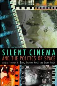 """""""Silent Cinema and the Politics of Space,"""" edited by the UW's Jennifer Bean, with Anupama Kapse and Laura Horak."""