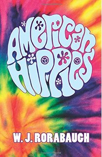 American Hippies A Book By William Rorabaugh Was Published Cambridge University Press