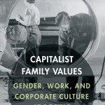 """Capitalist Family Values: Gender, Work, and Corporate Culture at Boeing"" by Polly Myer, lecturer in the UW history department. We offer a Q and A with Myers."