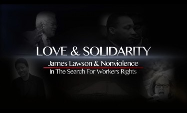 """Love and Solidarity: Rev. James Lawson and Nonviolence in the Search for Workers' Rights,"" a film by Michael Honey and Errol Webber, will screen in Seattle and Tacoma."