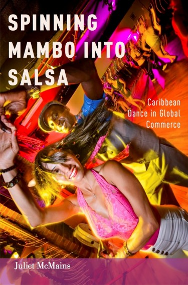 "UW dance professor Juliet McMains' book ""Spinning Mambo Into Salsa: Caribbean Dance in Global Commerce,"" was published in 2015 by Oxford University Press."
