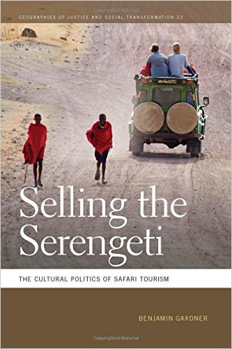 """Selling the Serengeti: The Cultural Politics of Safari Tourism"" by Benjamin Gardner was published in February by University of Georgia Press."