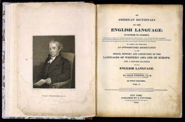 Noah Webster's American Dictionary of the English Language, published in 1828, title page shown here. Webster's work is the subject of an installment of Joe Janes' Documents that Changed the World podcast series.
