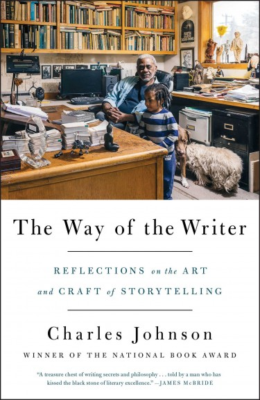 """The Way of the Writer: Reflectioins on the Art and Craft of Storytelling,"" by Charles Johnson, UW professor emeritus of English, was published by Scribner."