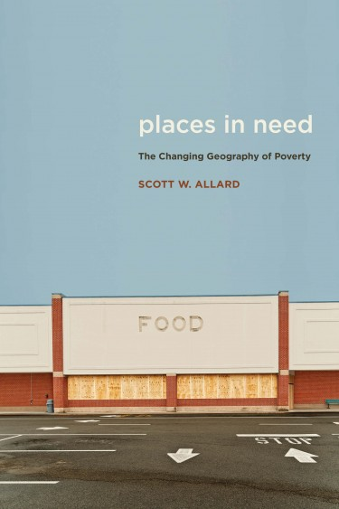 """Places in Need: The Changing Geography of Poverty"" by Scott Allard was published by the Russell Sage Foundation."