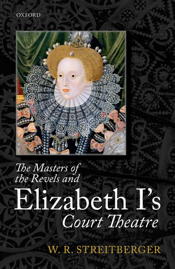 """The Masters of Revels and Elizabeth I's Court Theatre"" by William Streitberger, UW professor of English, was published in 2016 by Oxford University Press. Streitberger is recipient of the 2017 David Bevington Award, from the Medieval and Renaisance Drama Society,"