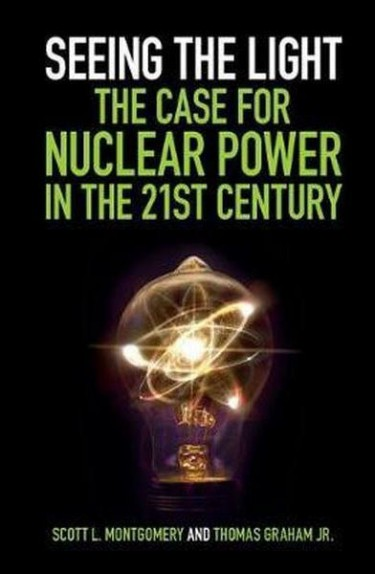 """Seeing the Light: The Case for Nuclear Power in the 21st Century,"" by the UW's Scott L. Montgomery with Thomas Graham Jr., was published in September by Cambridge University Press. Story is a Q and A with Montgomery."