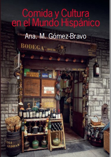 """Comida y cultura en el mundo hispánico"" — ""Food and Culture in the Hispanic World"" -- by Ana Gómez-Bravo, UW professor of Spanish, was published by Equinox books in October. The book uses food as a doorway to understanding Spanish language and culture."