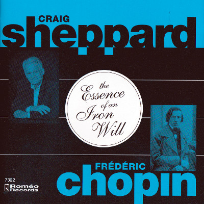 "In ""Chopin: The Essence of an Iron Will,"" Craig Sheppard, longtime professor of music and a world-class pianist, plays sonatas and mazurkas by Frederic Chopin recorded live at Meany Theater in February 2017."