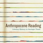 """Anthropocene Reading: Literary History in Geologic Times"" was published in October by Penn State Press. It was co-edited by Jesse Oak Taylor, UW associate professor of English."