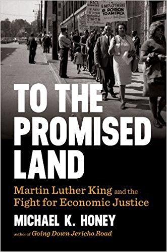 "Michael Honey's latest book, ""To the Promised Land: Martin Luther King and the Fight for Economic Justice,"" is being published this month by Norton. Photo is the book cover, an image of Dr. King speaking"