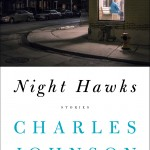 "Prof. Charles Johnson's fourth book of stories, ""Night Hawks,"" was published by Scribner."