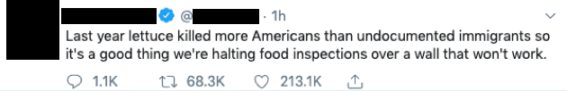 "A Twitter post that says ""Last year lettuce killed more Americans than undocumented immigrants so it's a good thing we're halting food inspections over a wall that won't work."""