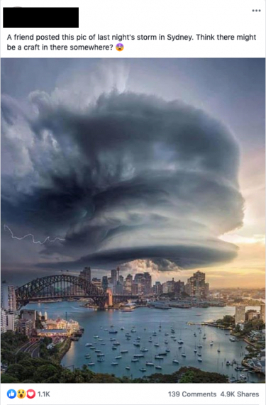"A Facebook post that shows a picture of a crazy cloud formation over Sydney. The text above the picture says ""A friend posted this pic of last night's storm in Syndey. Think there might be a craft in there somewhere?"""