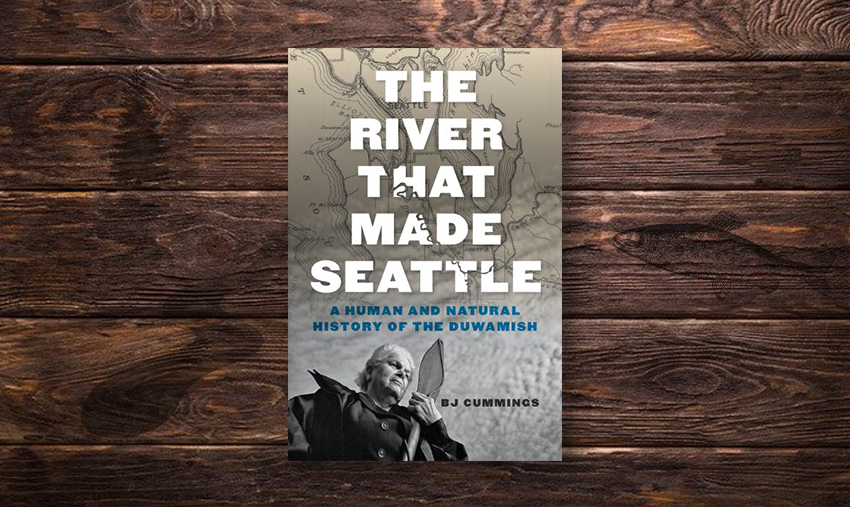 History of Duwamish River, its people, explored in new book 'The River That Made Seattle'