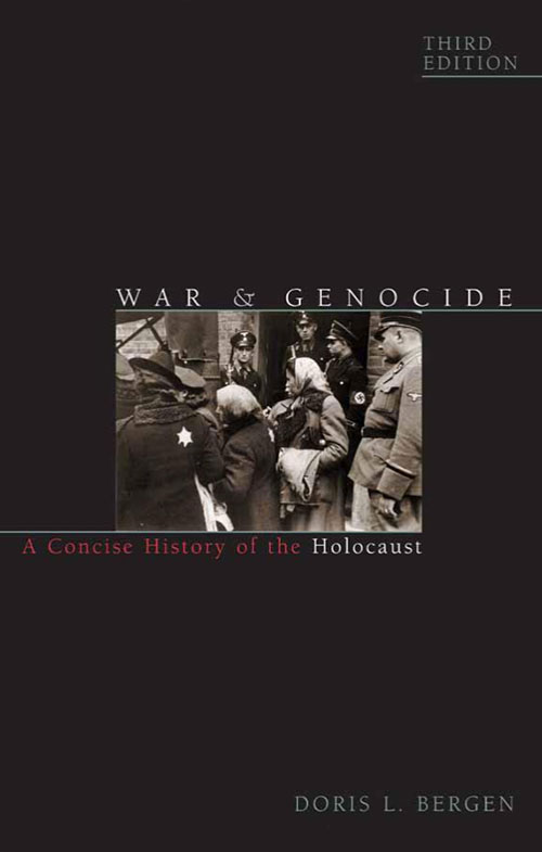 "Bergen, Doris. ""War and Genocide: A Concise History of the Holocaust"""