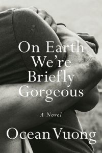 "Book cover: ""On Earth We're Briefly Gorgeous"""