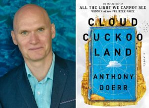 """Portrait of Anthony Doerr next to image of """"Cloud Cuckoo Land"""" book cover"""