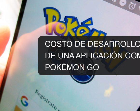 Costo de desarrollo de una aplicación como Pokémon Go
