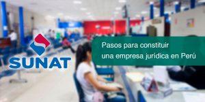 Pasos para constituir una empresa jurídica en Perú