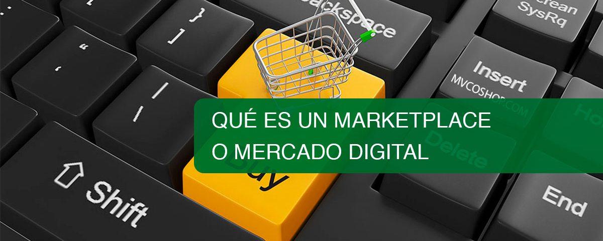Qué es un Marketplace o Mercado Digital