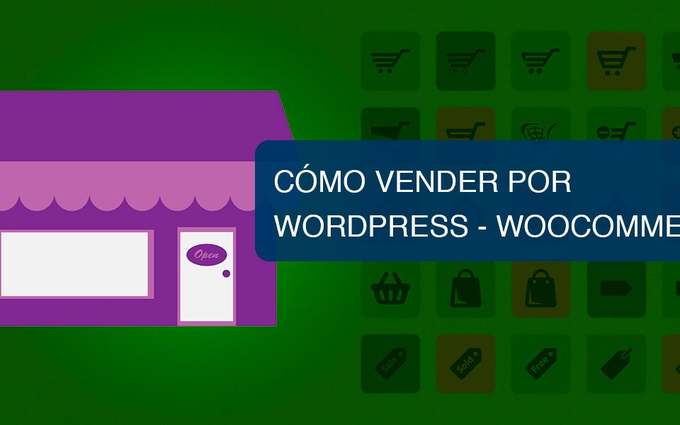 Cómo vender en WordPress - WooCommerce