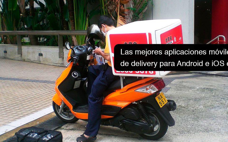 Las mejores aplicaciones móviles de delivery para Android e iOS en Perú