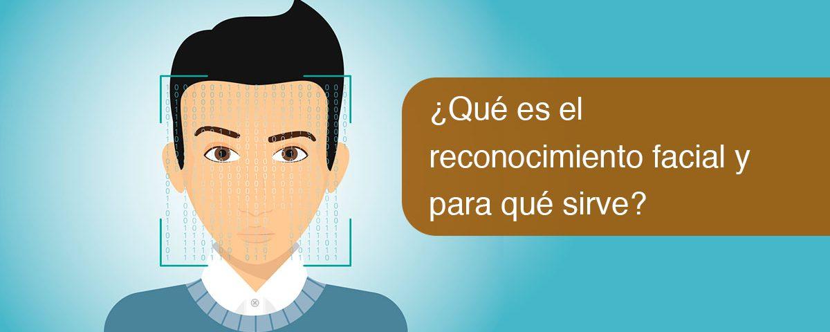 Qué es el reconocimiento facial y para qué sirve