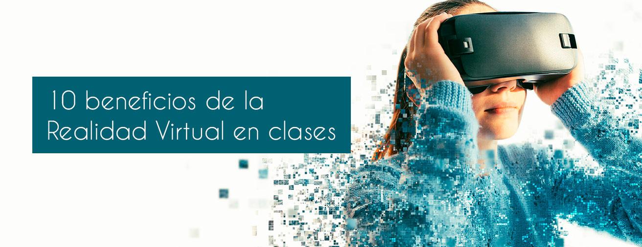 10 beneficios de la Realidad Virtual en clases