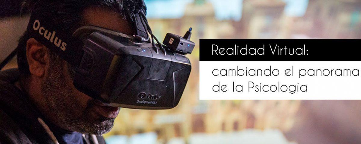Realidad Virtual cambiando el panorama de la Psicología