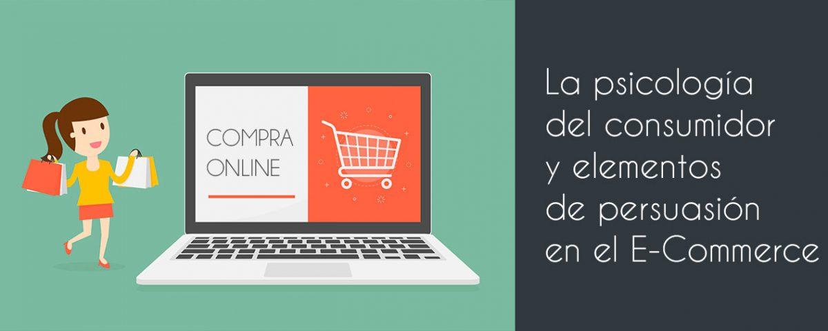 La psicología del consumidor y elementos de persuasión en el e-commerce