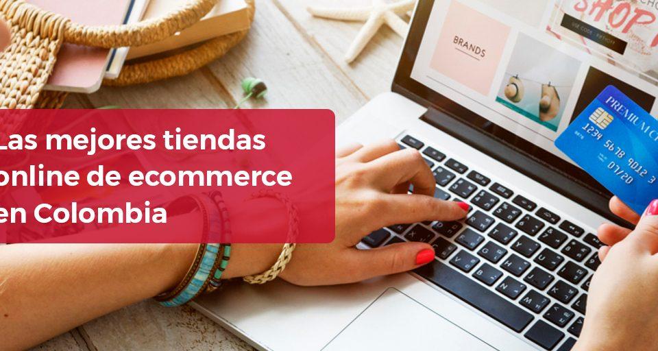 Las mejores tiendas online de ecommerce en Colombia
