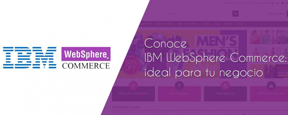 Conoce IBM WebSphere Commerce: ideal para tu negocio