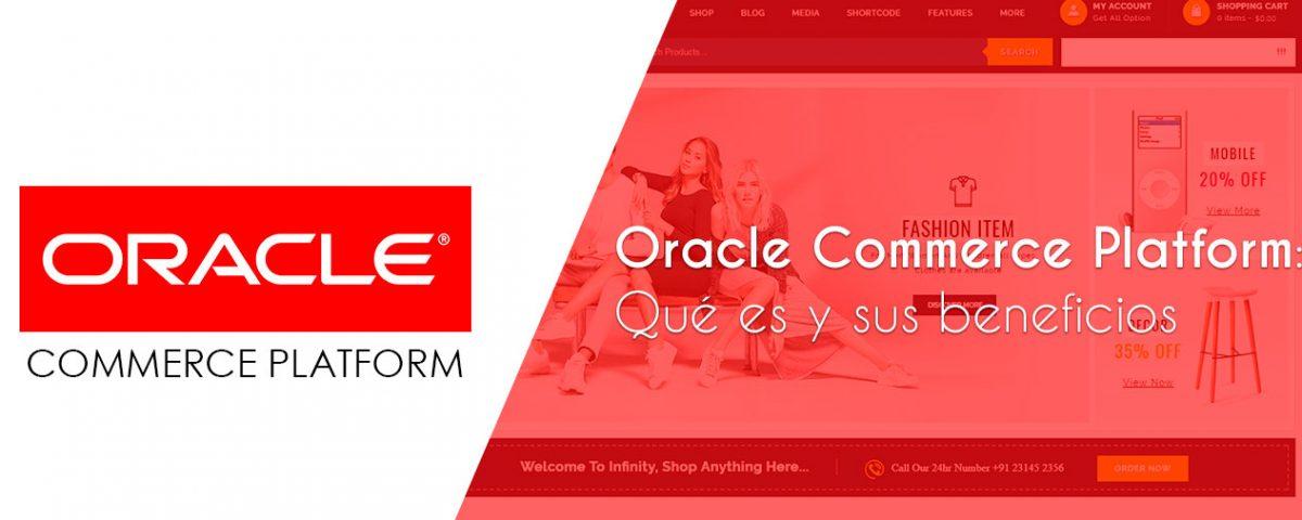 Oracle Commerce Platform: Qué es y sus beneficios