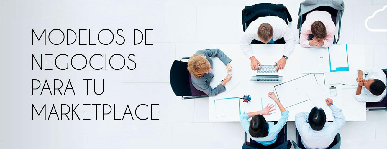 Modelos de negocio para tu Marketplace