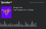 Live Podcast of Jr. Hockey (made with Spreaker)