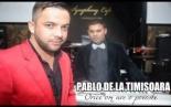 Pablo de la Timisoara - Orice om are o poveste 2014 (live original)