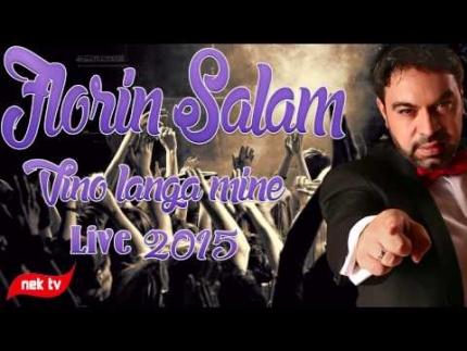 FLORIN SALAM - VINO LANGA MINE LIVE