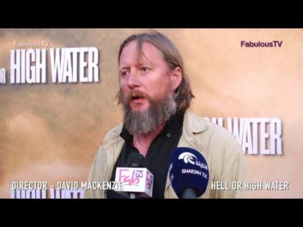 "Director David Mackenzie at ""Hell or High Water"" world premiere on Fabulous TV"