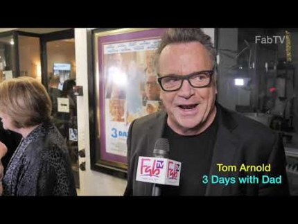 "Tom Arnold at the ""3 Days with Dad""  world premiere"