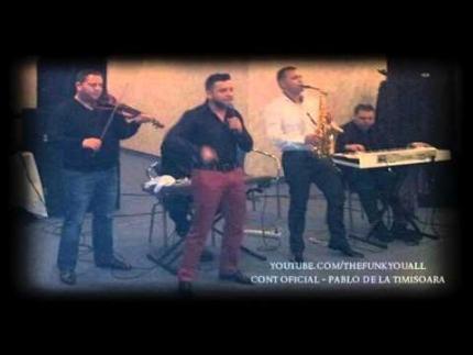 Pablo de la Timisoara - Cine m-o fi pus pe mine live 2013