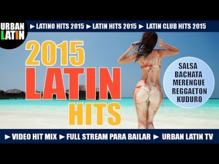 LATIN HITS 2015 ► LATINO DANCE CLUB HITS ► VIDEO HIT MIX ► MERENGUE REGGAETON SALSA BACHATA LATIN