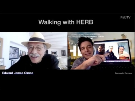 "Edward James Olmos   ""Walking with HERB"""