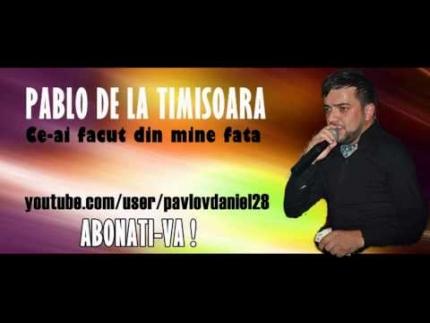 Pablo de la Timisoara - Ce-ai facut din mine fata (live original)