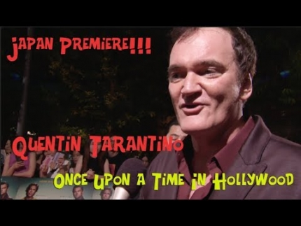 "Quentin Tarantino ""Once Upon A Time In Hollywood""  Premiere Japan Quentin Tarantino"